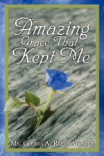 Amazing Grace That Kept Me