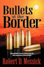 Bullets at the Border