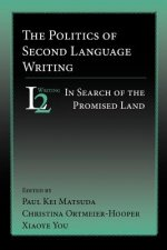 Politics of Second Language Writing: In Search of the Promised Land