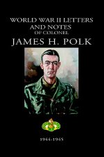 World War II Letters and Notes of Colonel James H. Polk