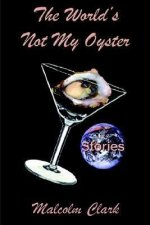 World's Not My Oyster
