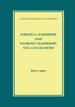 Forceful Leadership and Enabling Leadership