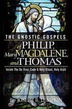 Gnostic Gospels of Philip, Mary Magdalene, and Thomas