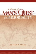 History of Man's Quest for Immortality