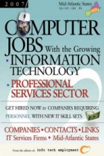 Computer Jobs with the Growing Information Technology Professional Services Sector [2007] Companies-Contacts-Links - IT Services Firms - Mid-Atlantic