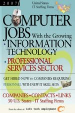 Computer Jobs with the Growing Information Technology Professional Services Sector [2007] U.S. IT Staffing Firms