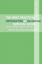 Most Practical Immigrating and Job Hunting Survival Guide