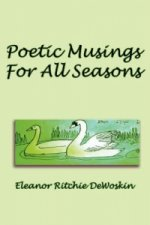 Poetic Musings for All Seasons