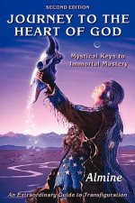 Journey to the Heart of God - Mystical Keys to Immortal Mastery (2nd Edition)