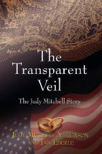 Transparent Veil, the Judy Mitchell Story