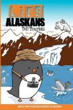 Lies Alaskans Tell Tourists & Other Fun Puzzles