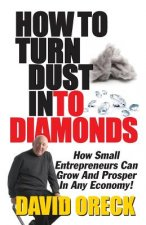 How to Turn Dust Into Diamonds
