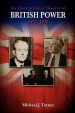 International History of British Power, 1957-1970