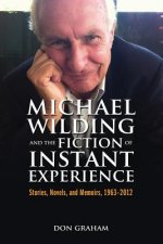 Michael Wilding and the Fiction of Instant Experience