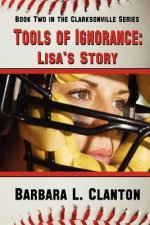 Tools of Ignorance - Lisa's Story