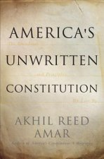 America's Unwritten Constitution
