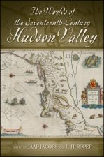Worlds of the Seventeenth-Century Hudson Valley