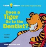 Does a Tiger Go to the Dentist?