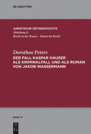 Der Fall Kaspar Hauser als Kriminalfall und als Roman von Jakob Wassermann