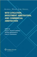 WTO Litigation, Investment and Commercial Arbitration