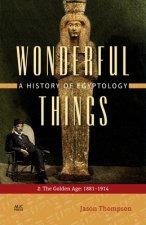 Wonderful Things: A History of Egyptology
