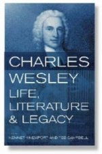 Charles Wesley, Life, Literature and Legacy