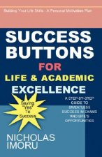 Success Buttons for Life and Academic Excellence