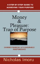 Money and Pleasure: Trap of Purpose