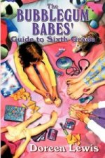 Bubblegum Babes' Guide to Sixth Grade