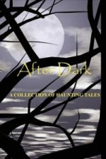 After Dark A Collection of Haunting Tales