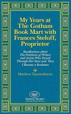 My Years at the Gotham Book Mart with Frances Steloff, Proprietor