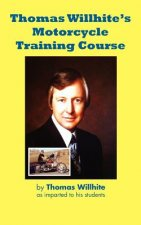 Thomas Willhite's Motorcycle Training Course