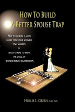 How to Build a Better Spouse Trap