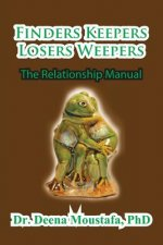 Finders Keepers Losers Weepers---The Marriage Manual