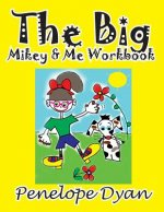 Big Mikey & Me Workbook