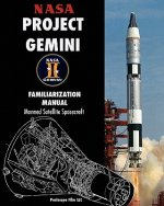 NASA Project Gemini Familiarization Manual Manned Satellite Spacecraft