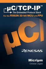 Uc/TCP-IP, the Embedded Protocol Stack for the Rx62n 32-Bit McU with Fpu