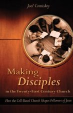 Making Disciples in the Twenty-First Century Church