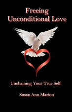 Freeing Unconditional Love