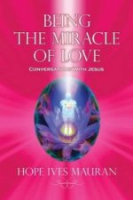 Being the Miracle of Love