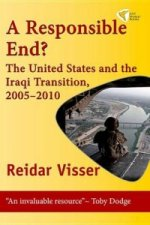 Responsible End? the United States and the Iraqi Transition, 2005-2010