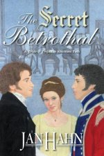 Secret Betrothal - A Pride and Prejudice Alternate Path