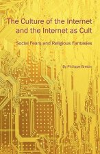 Culture of the Internet and the Internet as Cult