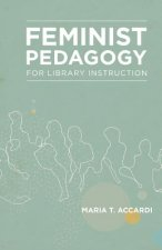 Feminist Pedagogy for Library Instruction