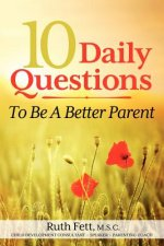 10 Daily Questions to Be a Better Parent