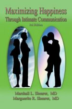 Maximizing Happiness Through Intimate Communication