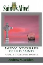 Saints Alive! New Stories of Old Saints