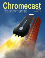 Chromecast Users Manual