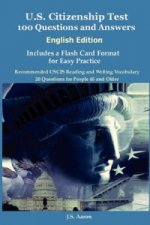 U.S. Citizenship Test (English Edition) 100 Questions and Answers Includes a Flash Card Format for Easy Practice