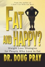 Fat and Happy? Weight Loss Strategies for People Who Love to Eat